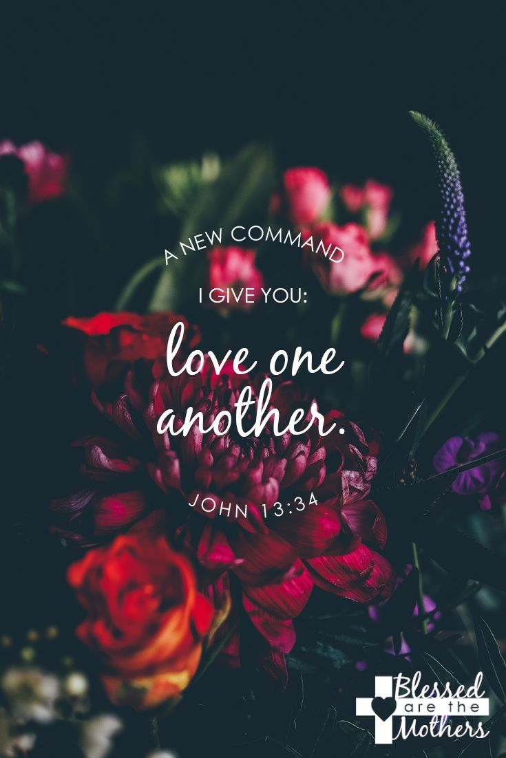 As He has loved us, we must love one another.