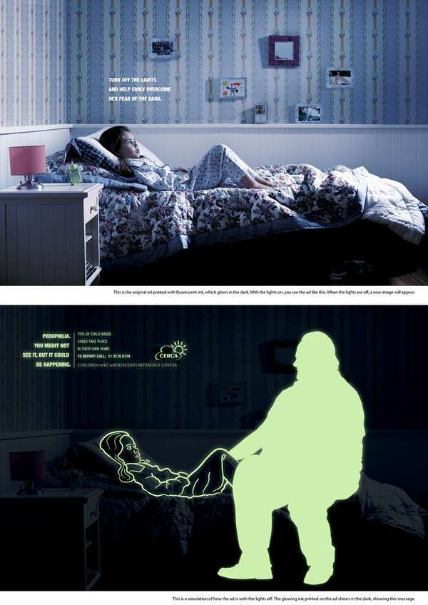 """Glow in The Dark Ads 3 When you turn the lights off, a new image appears revealing a grown man doing improper things with the little kids. A new message is also shown describing the abuse: """"You might not see it, but it could be happening. 70% of child abuse cases take place in their own home."""""""