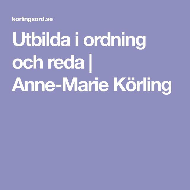 Utbilda i ordning och reda   Anne-Marie Körling