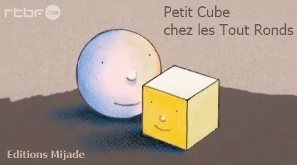 HISTOIRE - Petit Cube chez les tout RondsEtre un Cube chez les tout Ronds, ce n'est pas facile tous les jours ! Pourtant, Petit Cube a tellement de choses à offrir et à partager ! Une histoire toute s
