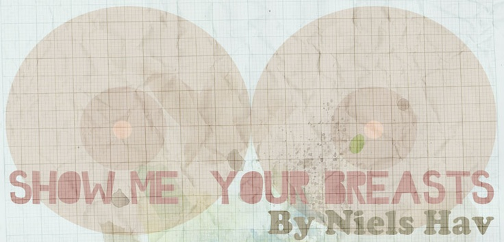 SHOW ME YOUR BREASTS By Niels Hav. http://www.paperdarts.org/poetry/2010/7/1/show-me-your-breasts.html