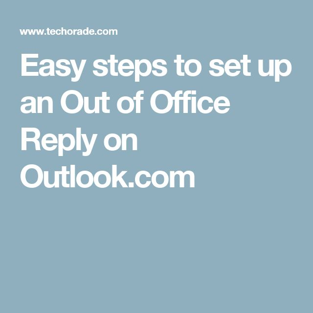 Easy steps to set up an Out of Office Reply on Outlook.com