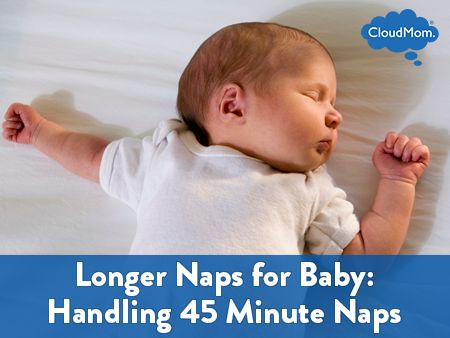 Longer Naps for Baby: Handling 45 Minute Naps | CloudMom