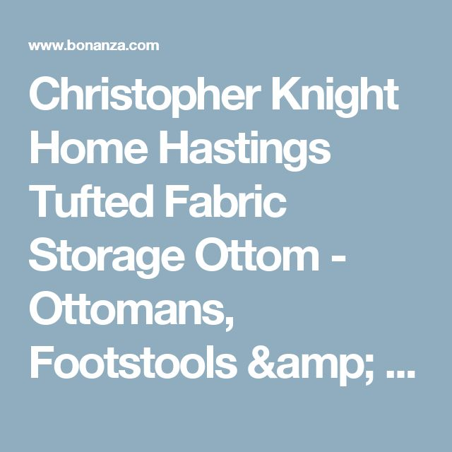 Christopher Knight Home Hastings Tufted Fabric Storage Ottom - Ottomans, Footstools & Poufs