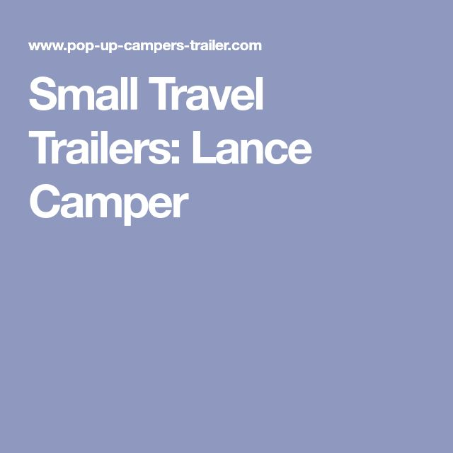 Small Travel Trailers: Lance Camper