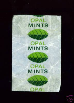 Opal Mints are a minty bit stonger...stick em up yer arse and they last a bit longer  LOL