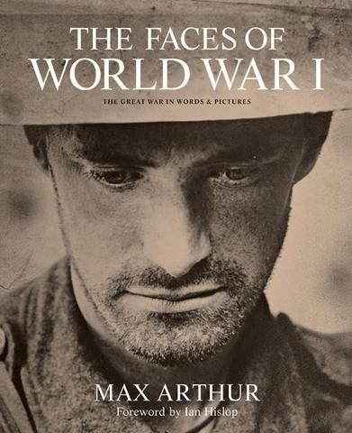 Faces of World War I Max Arthur Ian Hislop