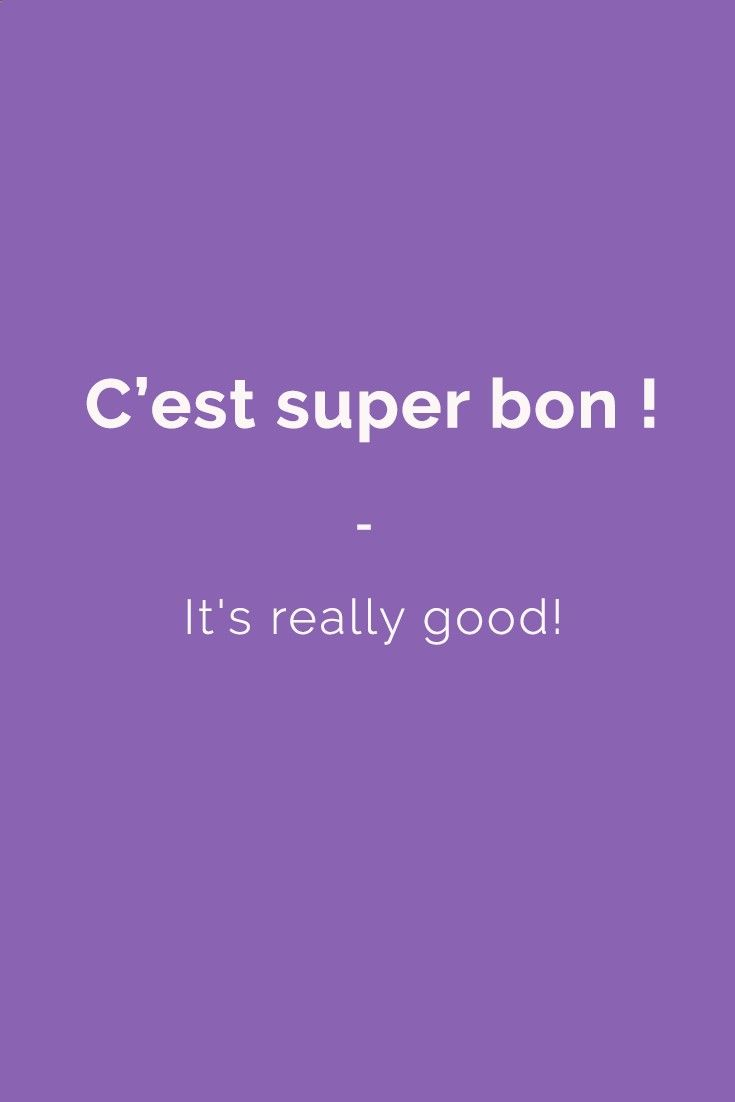 C'est super bon ! - It's really good! | All the French slang terms you need to speak like a native: 1,500 French slang terms across 23 topics. With FREE Audio and bonus book! Get it here: store.talkinfrenc...