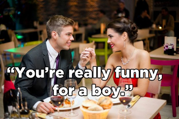 Be surprised when men are funny: | If We Talked About Men The Way We Talk About Women
