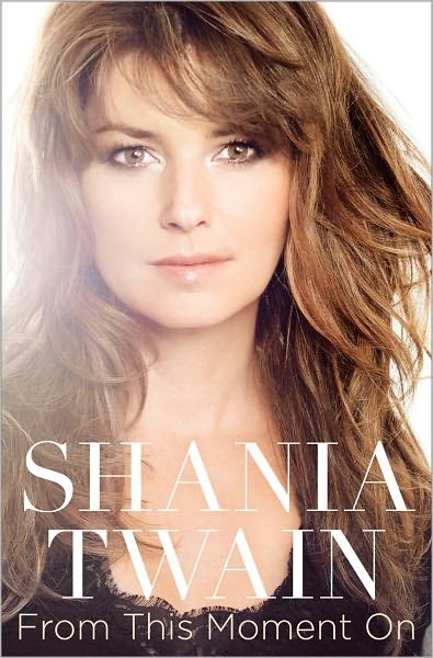 Shania Twain's Biography I have this book and loved every page. Thank-you Shania for writing it.