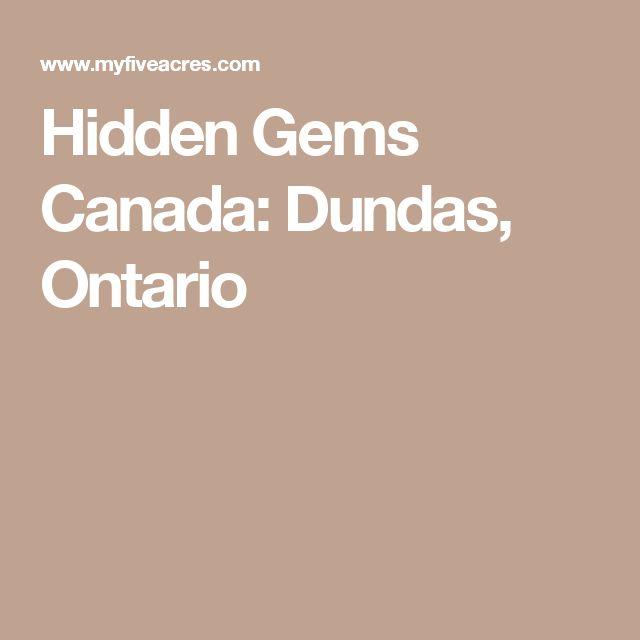 Hidden Gems Canada: Dundas, Ontario