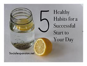 5 Healthy Habits for a Successful Day: Social Expansion Blog
