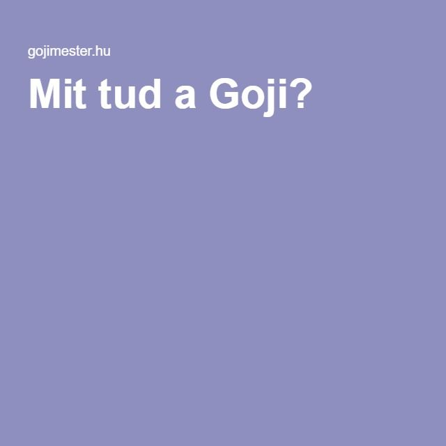 Mit tud a Goji?