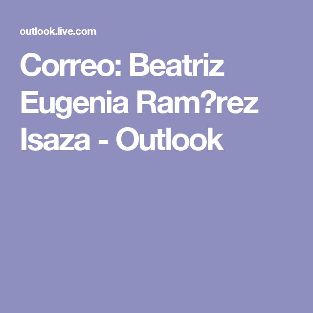 Correo: Beatriz Eugenia Ram�rez Isaza - Outlook