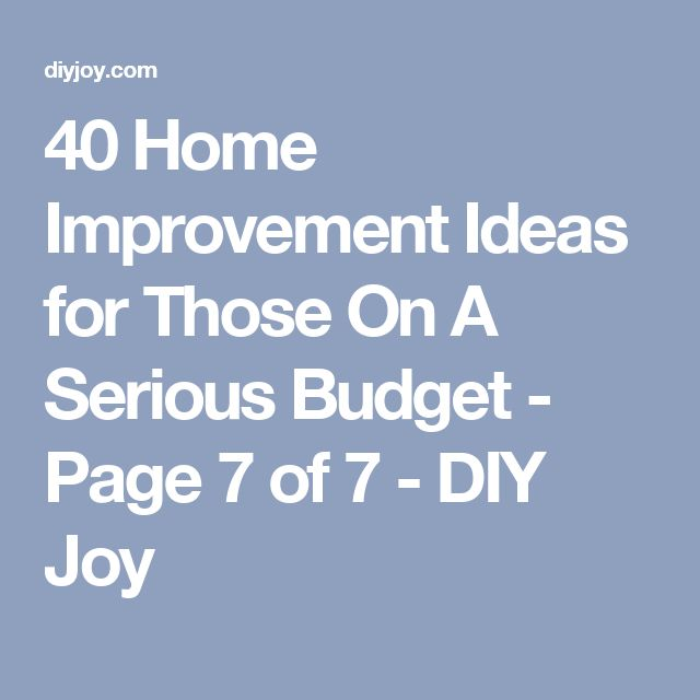 40 Home Improvement Ideas for Those On A Serious Budget - Page 7 of 7 - DIY Joy