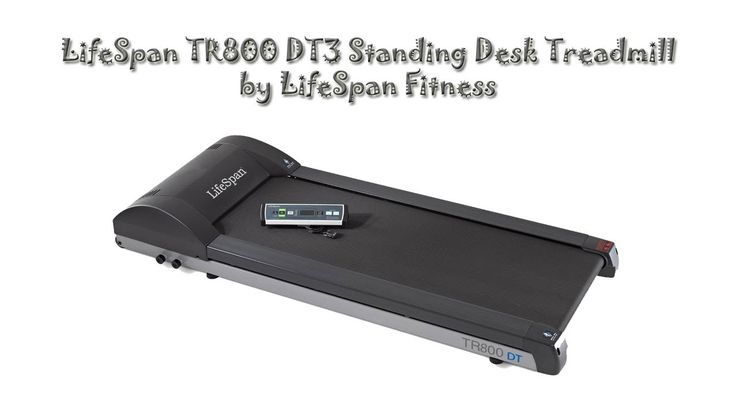 LifeSpan TR800 DT3 Standing Desk Treadmill Review...