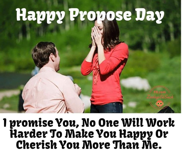 Happy Propose Day Wishes And Quotes I promise You,No One Will Work Harder To Make You Happy Or Cherish You More Than Me. Happy promise Day