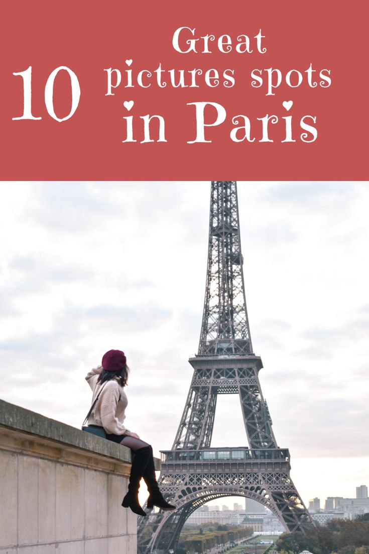 Paris: 10 spots where you can shoot awesome pictures
