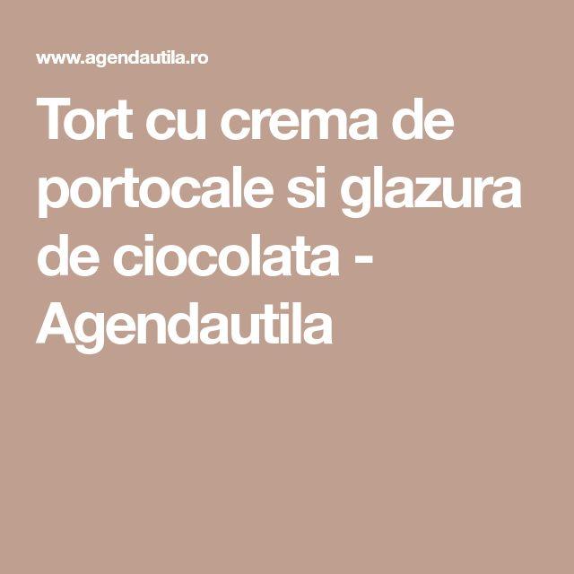 Tort cu crema de portocale si glazura de ciocolata - Agendautila