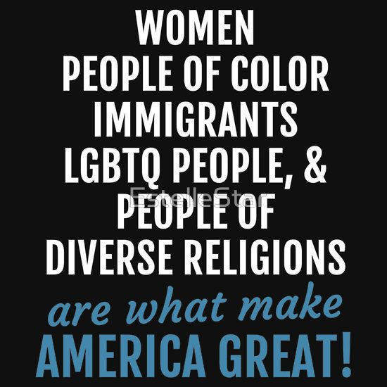 t shirt, poster, sweatshirt - Womens March - Women, People of Color,Immigrants, LGBTQ, People of diverse religions, are what Make America Great! March on Washington, protest, not my president, womens rights, human rights