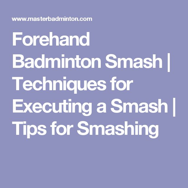 How to Smash Effectively