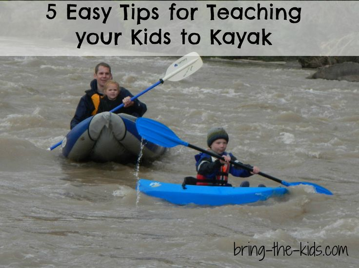 5 Easy Tips for Teaching Your Kids to Kayak