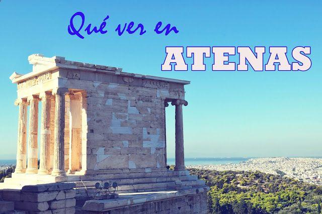 Un Destino Entre Mis Manos Que Ver En Atenas Guia Completa Atenas Grecia Atenas Grecia
