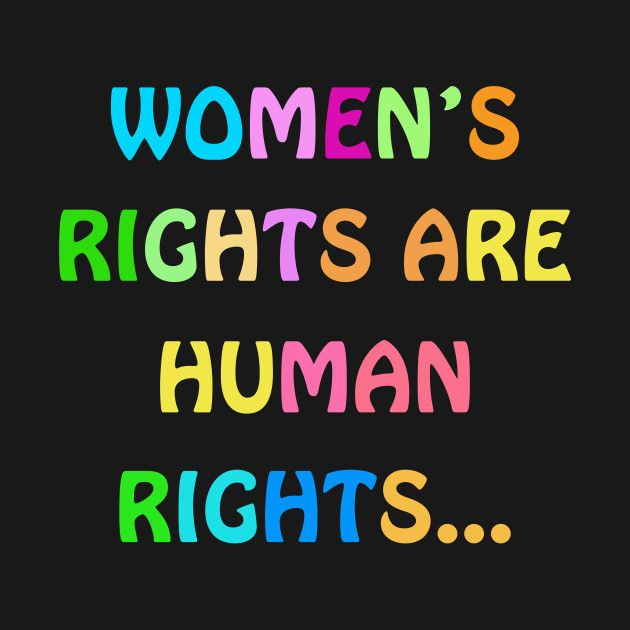 Check out this awesome 'Women%E2%80%99s+rights+are+human+rights+t-shirt' design on @TeePublic!