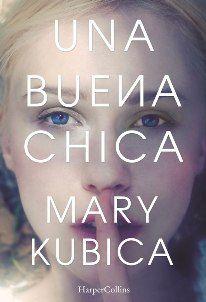 Estamos ante el debut de María Kubica en un thriller con una estructura diferente a lo acostumbrado y con una intriga muy bien conseguida. Es Una buena chica: una primera novela con un alto suspense y escrita con un lenguaje limpio y bien ejecutado.