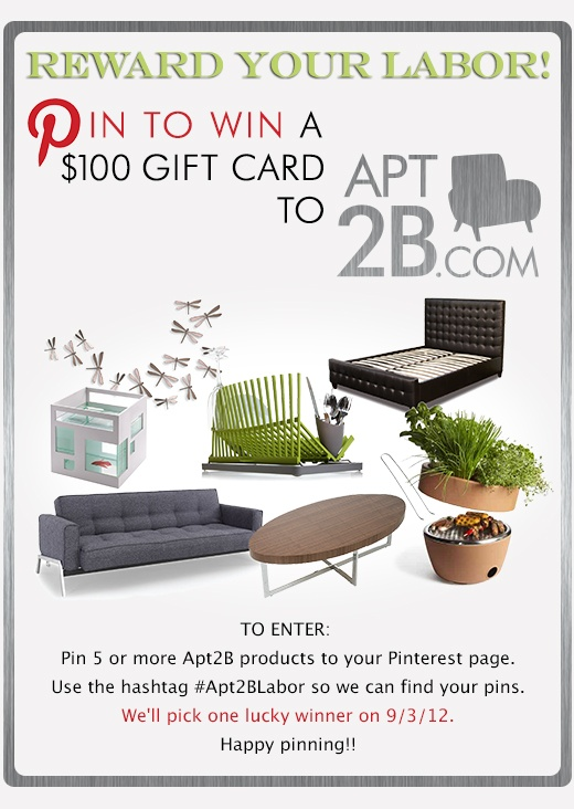 Reward Your Labor!  Participate in our #Apt2BLabor contest to win a gift card to our www.Apt2B.com store. Follow us and Pin away.: Apt2Blabor Contest, Gift Cards, Pinterest Contests