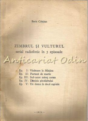 Zimbrul Si Vulturul. Serial Radiofonic In 5 Episoade - Boris Craciun - Autograf