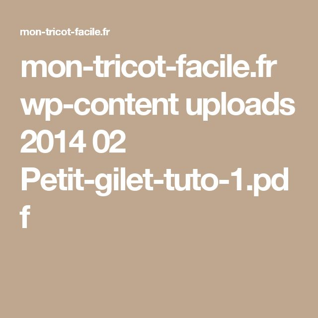 mon-tricot-facile.fr wp-content uploads 2014 02 Petit-gilet-tuto-1.pdf