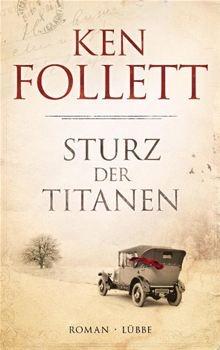 Ken Follett und Sturz der Titanen.