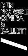 Opera, Ballett og Konserter   Operaen  \ Den Norske Opera & Ballett