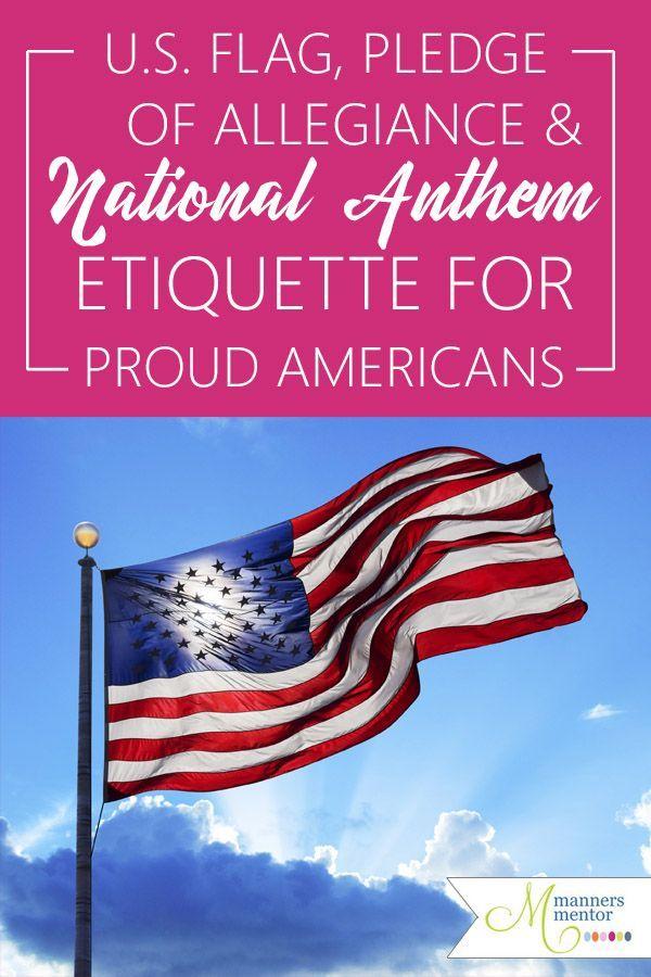 U S Flag Pledge Of Allegiance And National Anthem Etiquette