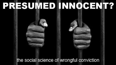 The Pennsylvania State University, Presumed Innocent? The Social Science of Wrongful Conviction