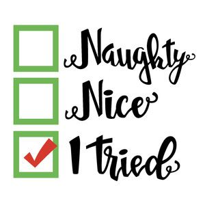 Naughty nice i tried christmas phrase   Christmas   Pinterest ...