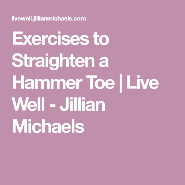 Exercises to Straighten a Hammer Toe   Live Well - Jillian Michaels