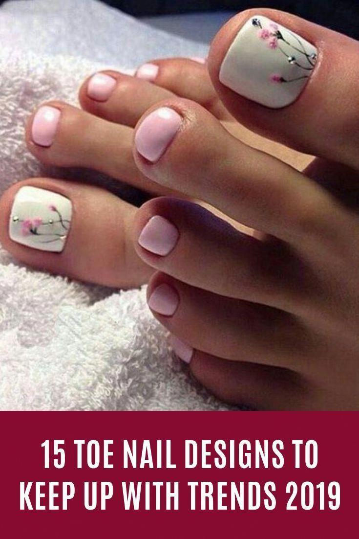15 Toe Nail Designs To Keep Up With Trends 2019 #nails #Toenail #fashion #ToeNai…