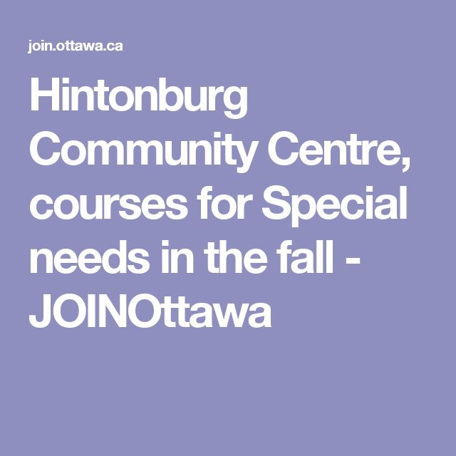 Hintonburg Community Centre, courses for Special needs in the fall - JOINOttawa