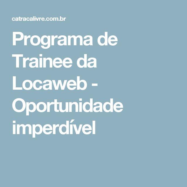 Programa de Trainee da Locaweb - Oportunidade imperdível
