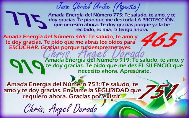 Ángeles Amor: INVOCACIONES DE LAS ENERGIA DE LOS NUMEROS 775, 465, 919 Y 751 POR JOSE GABRIEL URIBE (AGESTA)