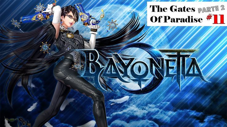 Bayonetta Eps#11 Parte#2 The Gates Of Paradise|XBOX 360|Old Fashion Game...