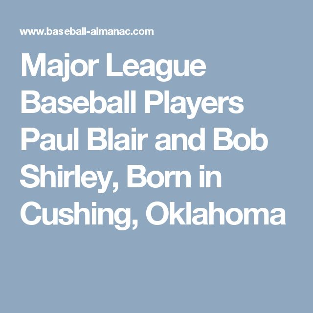 Major League Baseball Players Paul Blair  and Bob Shirley,  Born in Cushing, Oklahoma