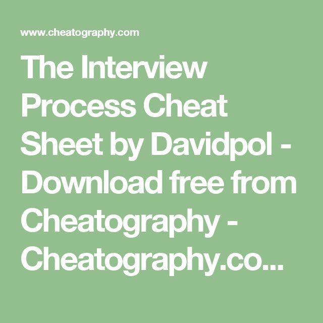 The Interview Process Cheat Sheet by Davidpol - Download free from Cheatography - Cheatography.com: Cheat Sheets For Every Occasion
