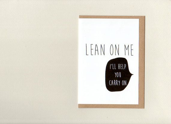 LEAN ON ME . card . sympathy . bereavement . by ThePaisleyFive