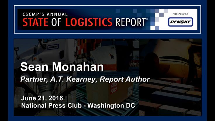 2016 CSCMP State of Logistics Report - Part 1 of 2 | #supplychain #logistics #scm #economy #transportation
