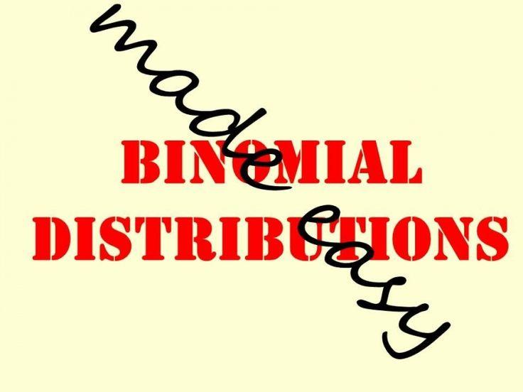 Binomial distributions made easy