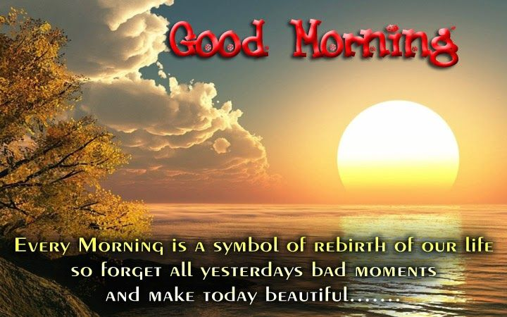 Every Morning is a symbol of rebirth of our life, So forget all yesterday's bad moments And make today beautiful….!!! +4-1 Related posts: GooD Morning SMS Twinkle Twinkle Lazy Star – Good Morning SMS Good Morning Quotes in English Good Morning SMS Status for Whatsapp