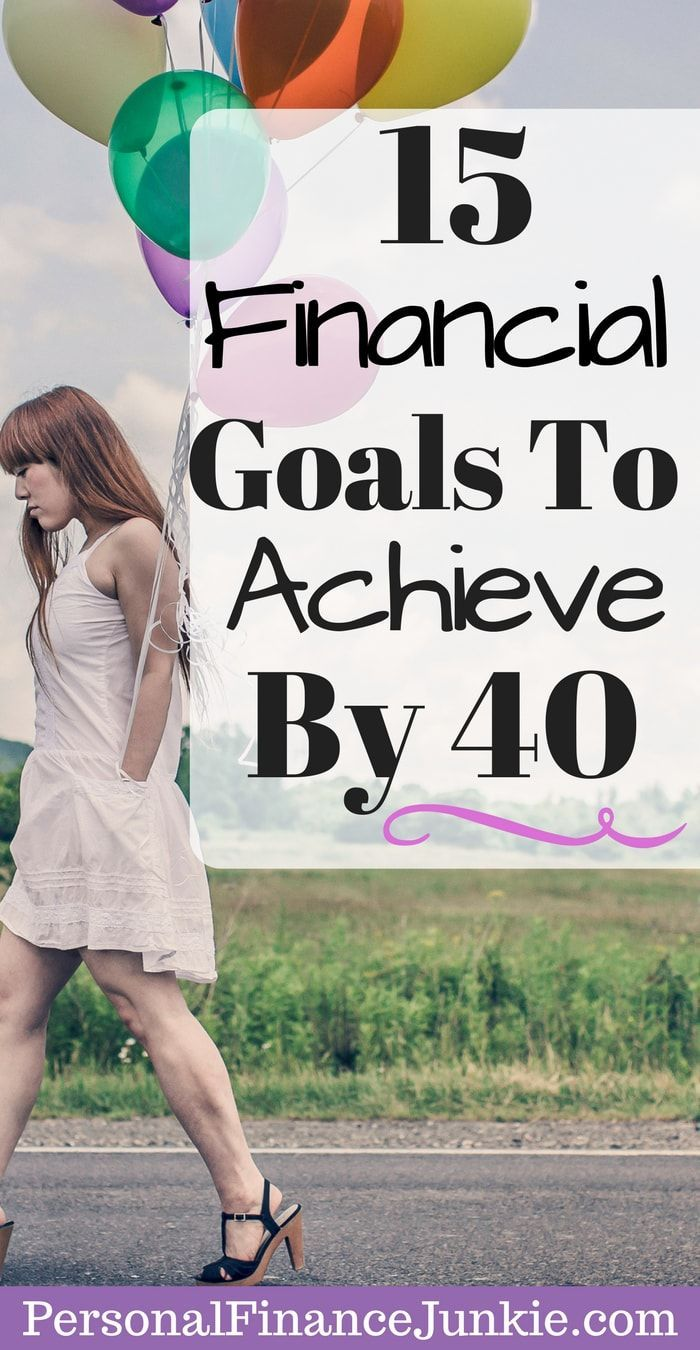 Learn the 15 financial goals you need to achieve by 40 and get the FREE financial goals checklist! #personalfinancegoals #personalfinancejunkie